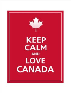 canada day keep calm- Canada Day Images, Keep Calm And Love, My Love, Canada Day Party, I Am Canadian, Canadian Memes, Canadian Things, Canada Holiday, Canada 150