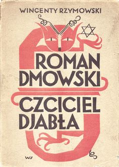 Wojciech Jastrzembowski, cover for Roman Dmowski the Satan Worshipper, 1932 / Against All Odds: Polish Graphic Design 1919-1949