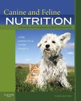 Canine and Feline Nutrition : A Resource for Companion Animal Professionals