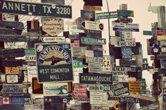 The Sign Post Forest in Watson Lake, Yukon Territory, Canada-- I was there and saw that! - ciera