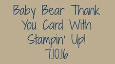 Baby Bear Thank You Card With Stampin' Up!