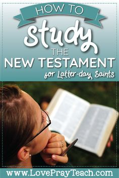 How to Study the New Testament for Latter-day Saints Church News, Lds Church, Savior, Jesus Christ, Lds Sunday School, Lds News, Lds Primary Lessons, Scripture Study, Lds Quotes
