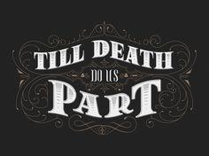 Hasta que la muerte nos separe. :d
