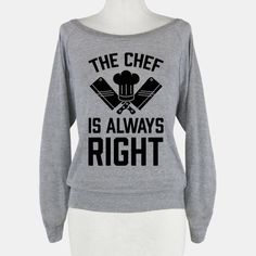 The Chef Is Always Right