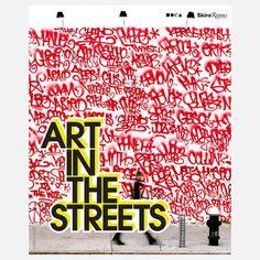 Art in the Streets  by Jeffrey Deitch
