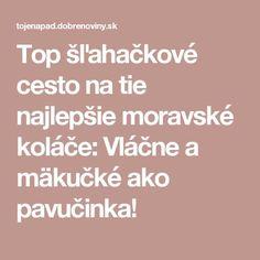 Top šľahačkové cesto na tie najlepšie moravské koláče: Vláčne a mäkučké ako pavučinka!