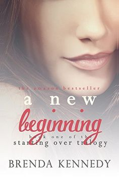 A New Beginning: Book One The Starting Over Trilogy, http://www.amazon.com/dp/B00JHQC25Y/ref=cm_sw_r_pi_awdm_7VXqub0K4GNVC