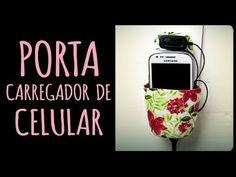Porta Carregador de Celular =DiY | Dany Martinês - YouTube