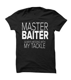 Master Baiter... Always Messing with my Tackle.  BaitCastFishReels.com