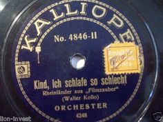 """First and Big Auction 78rpm in 2017 Come in & find out :-)      !!! Startprice only 1,99 Euro !!! Worldwide shipping !!!     ORCHESTER """"Kind, ich schlafe so schlecht"""" Kalliope 10"""""""