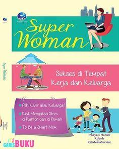 Super Woman Sukses Di Tempat Kerja Dan Keluarga