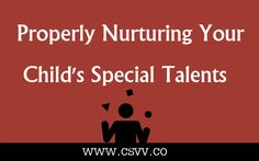 Special talents – something that might not only give them an opportunity to strive for the cream of the best, but also provide healthy psyche's for the young ones' future grown-up selves.