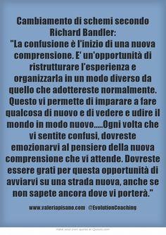 Cambiamento di schemi secondo Richard Bandler! #cambiamento #schemi #evolution #coaching #confusione #comprensione www.valeriapisano.com