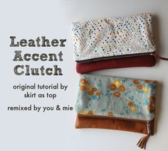Leather Accent Clutch tutorial by Cherie of You & Mie