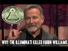 WHY THE ILLUMINATI MURDERED ROBIN WILLIAMS !!! For Satan and $$$ ( Note: For what shall it profit a man, if he shall gain the whole world, and lose his own soul? Or what shall a man give in exchange for his soul? Whosoever therefore shall be ashamed of me and of my words in this adulterous and sinful generation; of him also shall the Son of man be ashamed, when he cometh in the glory of his Father with the holy angels. )