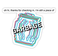 """""""still a piece of garbage vine"""" Stickers by LindseyL Stickers Cool, Bubble Stickers, Meme Stickers, Phone Stickers, Mochila Grunge, Snapchat Stickers, Aesthetic Stickers, Aesthetic Iphone Wallpaper, Pin And Patches"""