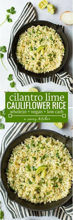Low carb & paleo friendly Cilantro Lime Cauliflower Rice - make it in 20 minutes or less for a healthy & filling side dish! Gluten Free + Whole30 + Vegan #healthyeatinginpiration