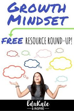 Free Growth Mindset Resources for Teachers, School Counselors, and Parents!