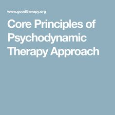 Core Principles of Psychodynamic Therapy Approach