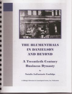The Blumenthals in Danielson & Beyond 20th Century Business Dynasty Connecticut