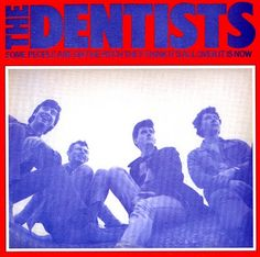 The Dentists- Some People Are On The Pitch (They Think It's All Over It Is Now) (1985).  Cool 80s alternative rock.