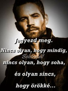 Jegyezd meg...!...♡ Favorite Quotes, Best Quotes, Life Quotes, Motivational Quotes, Inspirational Quotes, Quotes About Everything, Word 2, Mixed Feelings, Fast And Furious