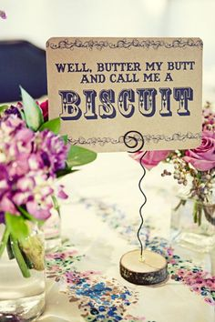 wedding table name idea, southern sayings, well butter my butt and call me a biscuit, vintage wedding, Style Me Pretty , Proximity Hotel wedding, Greensboro North Carolina NC, Leigh Pearce Weddings,  www.leighpweddings.com, Abigail Seymour Photography, www.abigailseymour.com