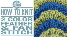 Knitting Tutorial: How to Knit the 2 Color Feather and Fan Stitch. Click link to learn this stitch: http://newstitchaday.com/how-to-knit-the-2-color-feather-and-fan-stitch/ #knitting #yarn #crafts