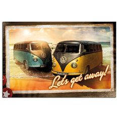 VW Campers Lets Get Away Poster | iPosters