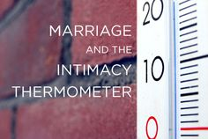 True Woman | Marriage and Your Intimacy Thermometer