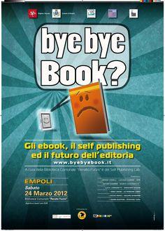 bye bye Book? - Regione Toscana, Comune di Empoli - 2012 ©MadeinMartin