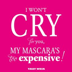 If I  only thought of this back in the day before they came out with Waterproof Mascara...awh well,,,I just don't let myself get hurt anymore!  Life is just way to short for playing games...Ya Think?~Kimberly Robyn