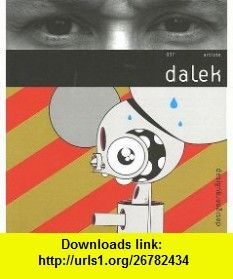 Dalek (Design  Designer) (French Edition) (9782350170053) James Marshall , ISBN-10: 2350170055  , ISBN-13: 978-2350170053 ,  , tutorials , pdf , ebook , torrent , downloads , rapidshare , filesonic , hotfile , megaupload , fileserve