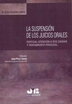 La suspensión de los juicios orales / Mª Jesús Pesqueira Zamora ; prólogo: Joan Picó i Junoy. Barcelona: J.M. Bosch, 2015. Sig. 347.9 Pes