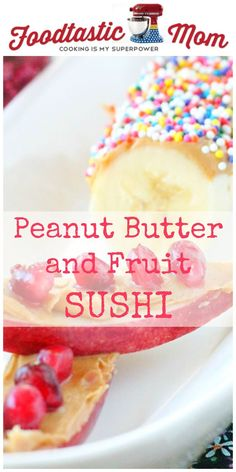 Peanut Butter Fruit Sushi by Foodtastic Mom #APlusEatsandDrinks #ad
