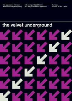 The Velvet Underground at the London College of Printing, London Support from Spring and Pollyfloskin. Reimagined concert poster by designer Mike Joyce for his Swissted project, fusing rock music & swiss modernist design. Graphisches Design, Swiss Design, Arrow Design, Layout Design, Retro Design, Design Ideas, The Velvet Underground, Graphic Design Posters, Graphic Design Typography