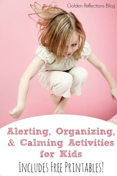 Need ideas to get your kids calmed down and focused? Check out these alerting, organizing and calming activities for children. www.GoldenReflectionsBlog.com