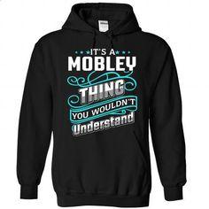 18 MOBLEY Thing - #custom dress shirts #personalized sweatshirts. MORE INFO => https://www.sunfrog.com/Camping/1-Black-82991444-Hoodie.html?60505