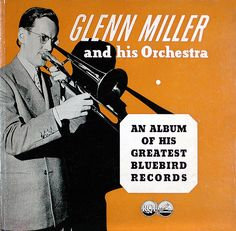 Glen Miller - Swing music artists in 1940's