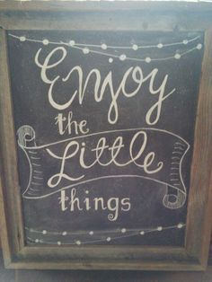 "Chalkboard ""enjoy the little things"" $40 included handmade frame"