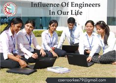 Influence of Engineers in our life-Engineers are mainly concerned with maintaining and improving living standards and quality of life in a society. Almost every aspect in our lives has somehow been influenced by engineers..