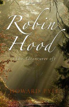 Robin Hood: (The Adventures of) by Howard Pyle https://www.amazon.com/dp/1440495025/ref=cm_sw_r_pi_dp_epzFxb6259TQ4