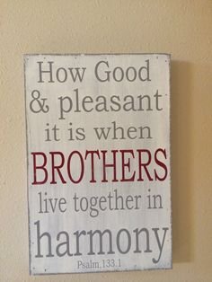 How good & pleasant it is when BROTHERS live together by kspeddler, $38.00