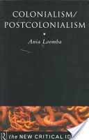 Colonialism/postcolonialism by Ania Loomba