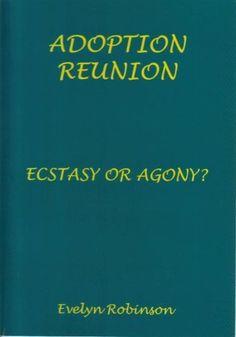 Adoption Reunion - Ecstasy or Agony? by Evelyn Robinson