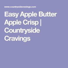 Easy Apple Butter Apple Crisp | Countryside Cravings