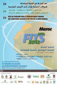 Forum international de Tiznit  FITS MAROC 2012  22 et 23 octobre 2012    Thèmes  Rôle du tourisme dans le développement durable des territoires défavorisés des pays de la Méditerranée