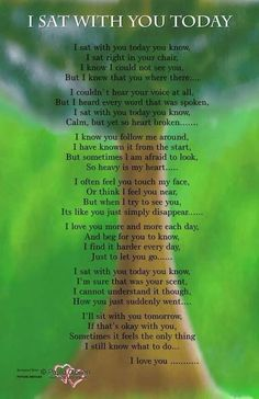 I Sat With You Today. - I sat right in your chair Rip Daddy, Miss You Daddy, Miss You Mom, Missing Daddy, Missing Husband Quotes, I Love You Son, Daughter Quotes, Mother Quotes, Grief Poems