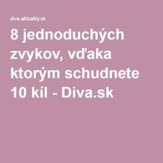 8 jednoduchých zvykov, vďaka ktorým schudnete 10 kíl - Diva.sk