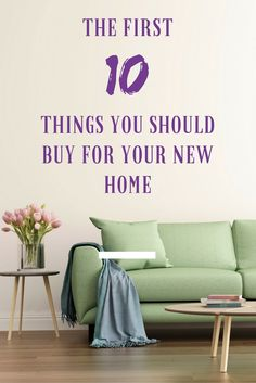 You just closed on your new home. Now, don't go running to the furniture store just yet! Buying too much now might mean restricting your flexibility later. However, there are a few must-haves every new homeowner should add to their shopping list to make the space feel cozy in no time.